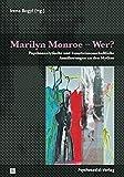 Marilyn Monroe - Wer?: Psychoanalytische und kunstwissenschaftliche Ann?herungen an den Mythos (Imago)