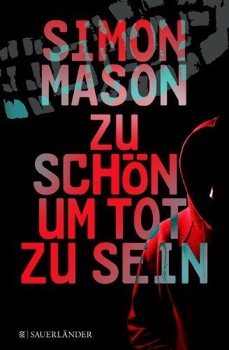 Buchseite und Rezensionen zu 'Zu schön, um tot zu sein' von Simon Mason