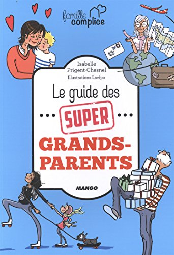 Le guide des super grands-parents