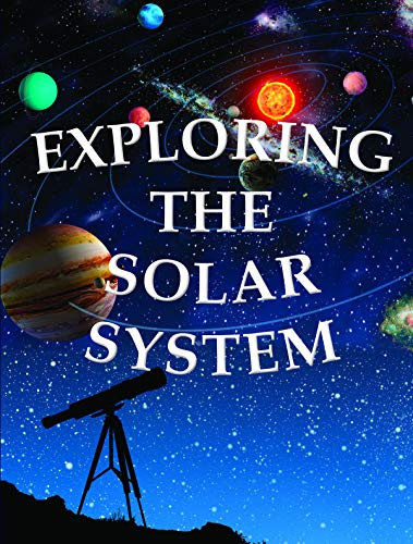Exploring the Solar System (Let's Explore Science)
