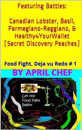 Food Fight Deja vu Redo: Battle Canadian Lobster, Battle Basil, Battle Parmegiano-Reggiano, Battle Healthy4YourWallet (Secret Discovery Peaches) (English Edition) (Iron Chef Morimoto)