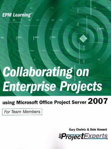 Collaborating on Enterprise Projects using Microsoft Office Project Server 2007 (Epm Learning)