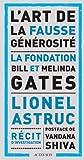 L'art de la fausse générosité : Le cas d'école de la fondation Bill et Melinda Gates