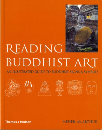 Reading Buddhist Art: An Illustrated Guide to Buddhist Signs & Symbols: An Illustrated Guide to Buddhist Signs and Symbols