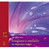Achtsamkeit und Meditation im täglichen Leben