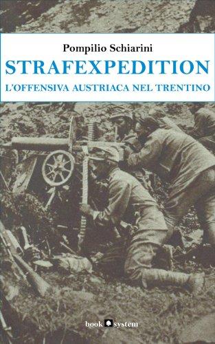 Strafexpedition. L'offensiva austriaca nel Trentino (Grande Guerra) (Italian Edition)