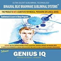 Genius Iq: Combination of Subliminal & Learning While Sleeping Program (Positive Affirmations, Isochronic Tones & Binaural Beats)