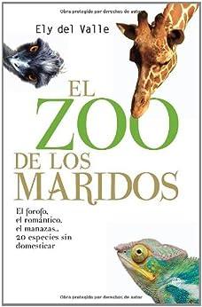 Zoo de los maridos, el de [Valle, Ely Del]
