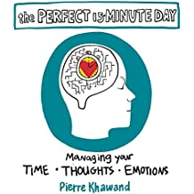 The Perfect 15-Minute Day: Managing Your Time, Thoughts, and Emotions (English Edition)