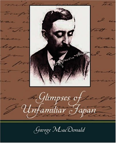 Glimpses of Unfamiliar Japan por Hearn Lafcadio Hearn