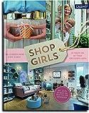 Shop Girls: 28 Frauen und ihr Traum vom eigenen Laden