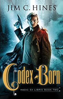 Codex Born (Magic Ex Libris Book 2) by [Hines, Jim C.]