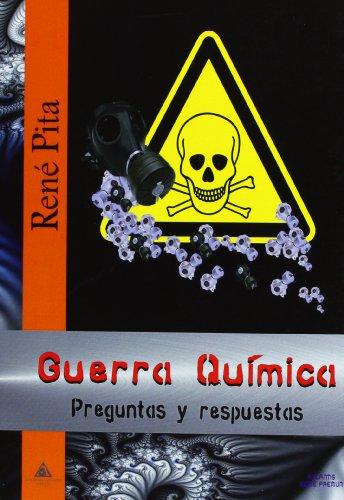 Guerra Quimica - Preguntas Y Respuestas por Rene Pita