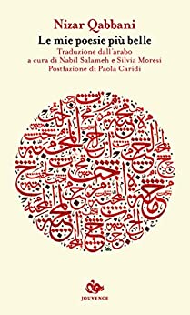 Le mie poesie più belle (Poiesis) di [Qabbani, Nizar]