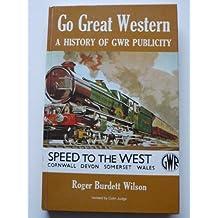 Go Great Western: History of Great Western Railway Publicity