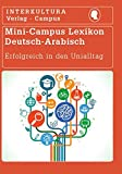 Mini-Campus Lexikon Deutsch-Arabisch: Campus Nachschlagwerk - Erfolgreich den Uni-Alltag meistern