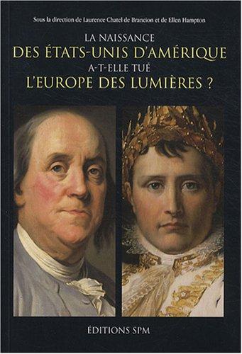 La naissance des Etats-Unis d'Amrique a-t-elle tu l'Europe des Lumires ?