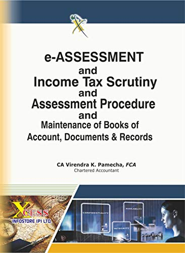 e-Assessment And Income Tax Scrutiny And Assessment Procedure And Maintenance of Books of Account, Documents & Records