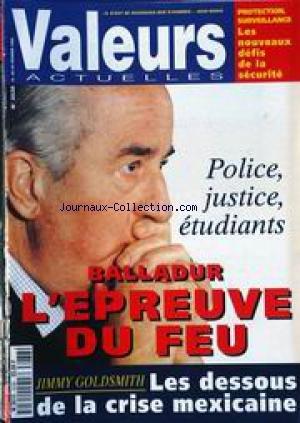VALEURS ACTUELLES [No 3038] du 18/02/1995 - PROTECTION - SURVEILLANCE - POLICE - JUSTICE - ETUDIANTS - BALLADUR - JIMMY GOLDSMITH - LA CRISE