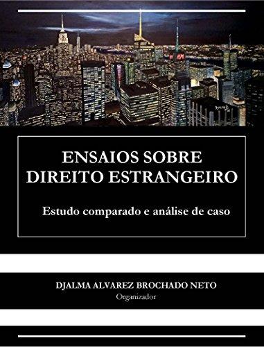 ENSAIOS SOBRE DIREITO ESTRANGEIRO: Estudo comparado e análise de caso (Portuguese Edition) por Raul Nepomuceno