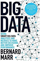 Big Data: Using Smart Big Data, Analytics and Metrics to Make Better Decisions and Improve Performance Paperback
