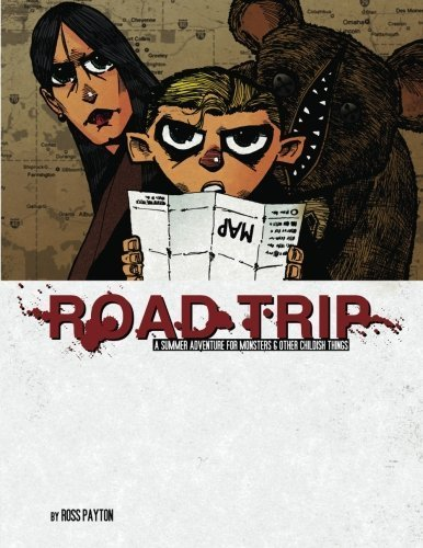 Road Trip (Monsters and Other Childish Things) by Ross Payton (2010-08-01)