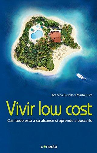 Vivir low cost: Casi todo está a su alcance si aprende a buscarlo (CONECTA) por Marta Juste