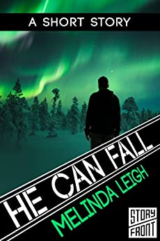 He Can Fall (A Short Story) (She Can Series Book 5) (English Edition) von [Leigh, Melinda]