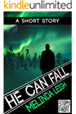 He Can Fall (A Short Story) (She Can Series Book 5) (English Edition)