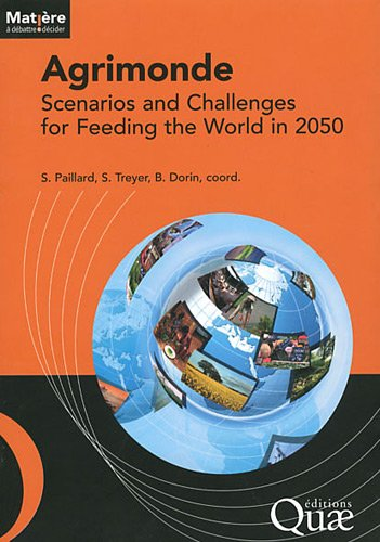 Agrimonde: Scenarios and Challenges for Feeding the World in 2050 par Bruno Dorin