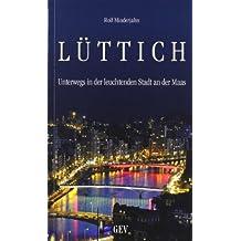 Lüttich: Unterwegs in der leuchtenden Stadt an der Maas