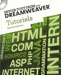 Savoir tout faire avec Dreamweaver : Tutoriels volume 1 (1Cédérom)