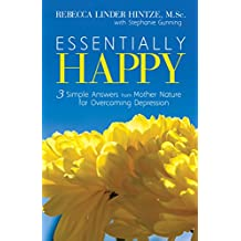Essentially Happy: 3 Simple Answers from Mother Nature for Overcoming Depression (English Edition)