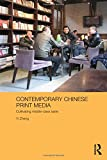 Contemporary Chinese Print Media: Cultivating Middle Class Taste (Media, Culture and Social Change in Asia Series)