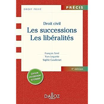 les Droit civil: successions. Les libéralités - 4e éd.: Précis