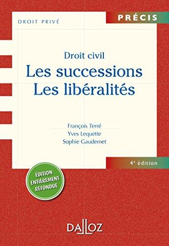 les Droit civil: successions. Les libéralités - 4e éd.: Précis par François Terré