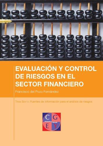 Fuentes de información para el análisis del riesgo de crédito (EVALUACIÓN Y CONTROL DE RIESGOS EN EL SECTOR FINANCIERO nº 6) por Francisco del Pozo Fernández
