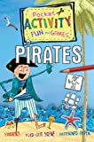 Pirates Pocket Activity Fun and Games: Includes Games, Cutouts, Foldout Scenes, Textures, Stickers, and Stencils by Andrea Pinnington (2013-05-01)