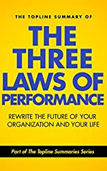The Topline Summary of Steve Zaffron and Dave Logan's The Three Laws of Performance - How to Rewrite the Future of Your Organization... and Your Life (Topline Summaries) (English Edition)