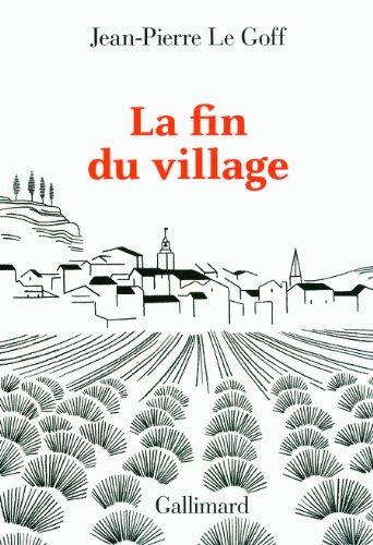 La fin du village: Une histoire franaise