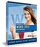 Word 2013 Basiswissen: Für Word-Einsteiger. Leicht verständlich - komplett in Farbe!