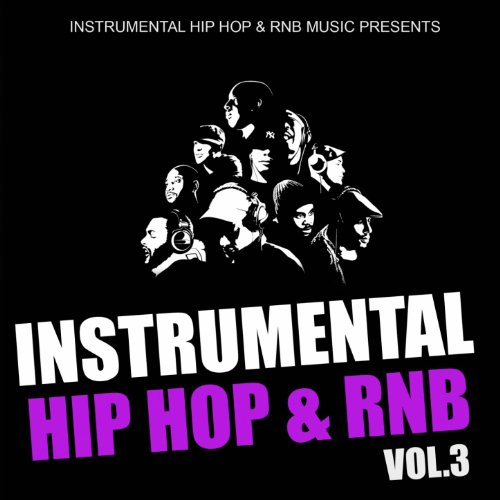 Instrumental Hip Hop & Rnb 2011, Vol. 3 (Beats West Coast Dirty South Underground Rnb Rap Hip-Hop Sonnerie Brand New Beat Free Royalty Dj)