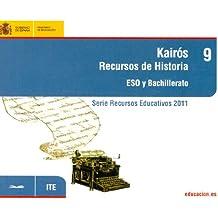 Kairós. Recursos de Historia. ESO y Bachillerato (Serie Recursos Educativos 2011)
