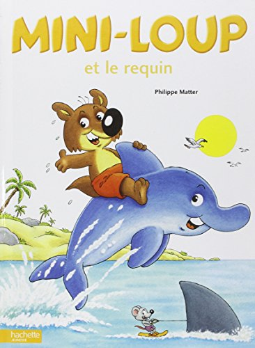 Mini-Loup Et Le Requin por Philippe Matter
