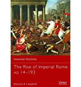 [( The Rise of Imperial Rome, AD 14-193 )] [by: Duncan B. Campbell] [Jul-2013]