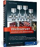 Webserver einrichten und administrieren (Galileo Computing)