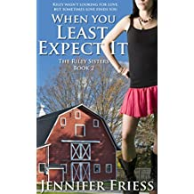 When You Least Expect It (The Riley Sisters Book 2)