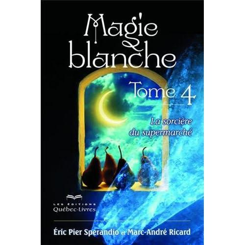 Magie blanche T04 La sorcière du supermarché (04)