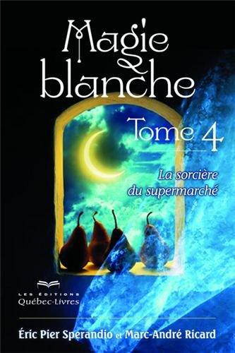 magie-blanche-tome-4-la-sorcire-du-supermarch