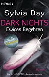 Dark Nights - Ewiges Begehren: Roman (Dark-Nights-Serie 1) - Sylvia Day